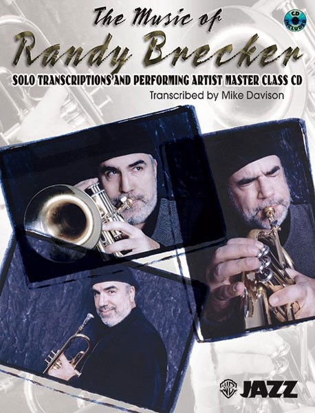 The Music of Randy Brecker: Solo Transcriptions and Performing Artist Master Class CD
