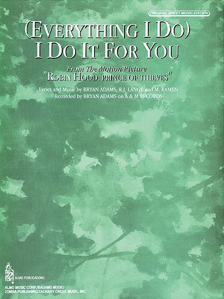 (Everything I Do) I Do It for You (from Robin Hood: Prince of Thieves)