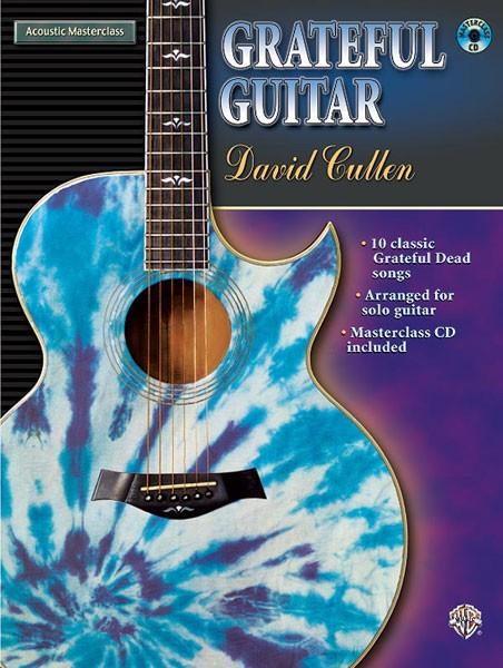 Acoustic Masterclass Series: David Cullen -- Grateful Guitar