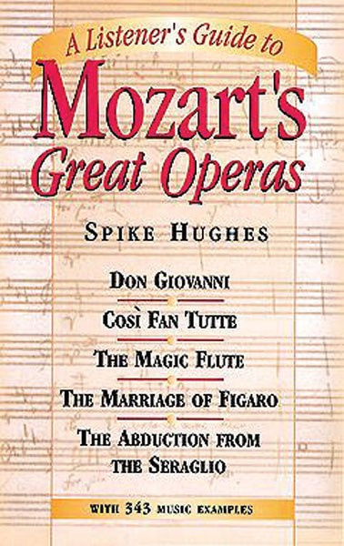 A Listener's Guide to Mozart's Great Operas