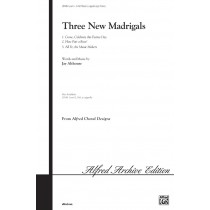 3 NEW MADRIGALS/3PT