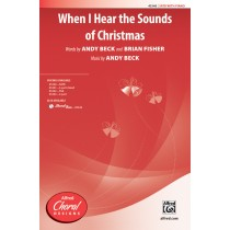 When I Hear Sounds Of Christmas SATB