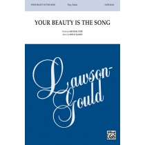 Your Beauty Is The Song SATB