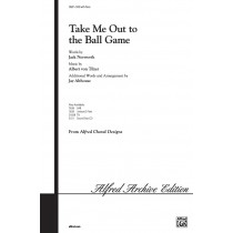 TAKE ME BALL GAME/SATB-ARR. AL