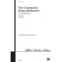2 COMMUNION HYMN MED/SATB-ALTHOUSE