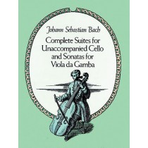Complete Suites for Unaccompanied Cello and Sonatas for Viola da Gamba