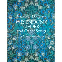 Wesendonk Lieder and Other Songs for Voice and Piano